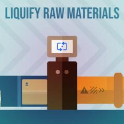 Liquify Raw Materials